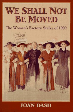 We Shall Not be Moved: The Woman's Factory Strike of 1909