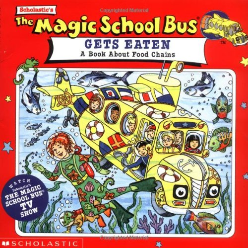 The Magic School Bus Gets Eaten: A Book About Food Chains (0590484141) by Pat Relf; Patricia Relf