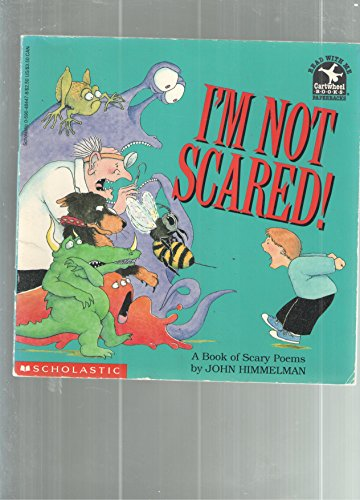 I'm Not Scared!: A Book of Scary: Himmelman, John
