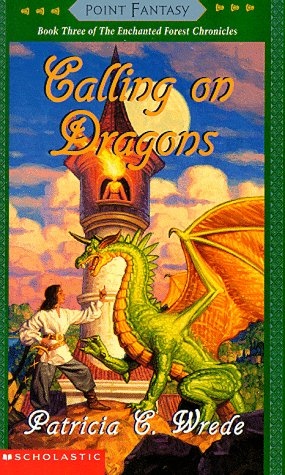 9780590484671: Calling on Dragons ( The Enchanted Forest Chronicles, Book 3 )