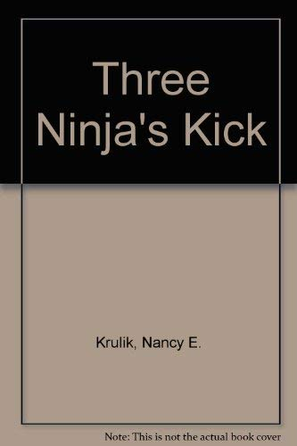 9780590484954: Three Ninja's Kick