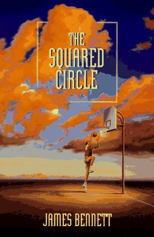 The Squared Circle: Bennett, James W.