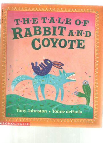 9780590486835: the tale of rabbit and coyote