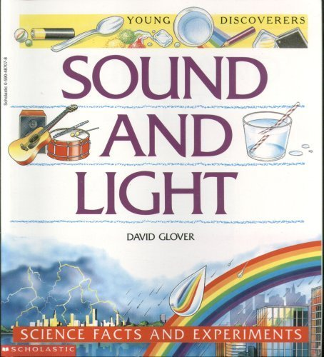 Sound and Light : Science Facts and Experiments (Young Discovers): David Glover