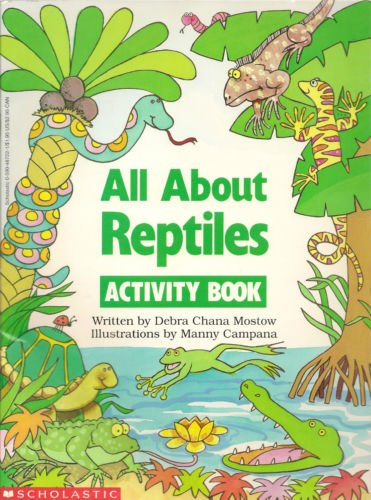 All About Reptiles: Mostow, Debra