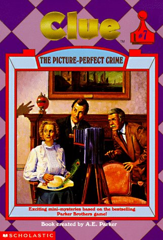 The Picture-Perfect Crime (Clue, Book 7): A. E. Parker; Jahnna N. Malcolm