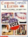 9780590488051: Candidates, Campaigns and Elections: Projects, Activities, Literature Links