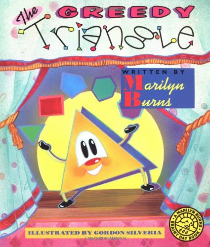 The Greedy Triangle (Brainy Day Books): Marilyn Burns, Gordon Silveria (Illustrator)
