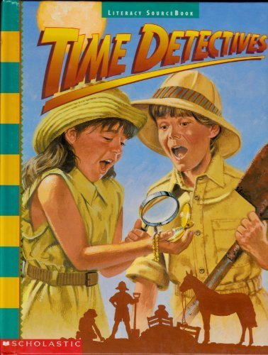 9780590491211: Scholastic, Literacy Source Book 3rd Grade Level 3.2 Time Detectives, 1996 ISBN: 0590491210