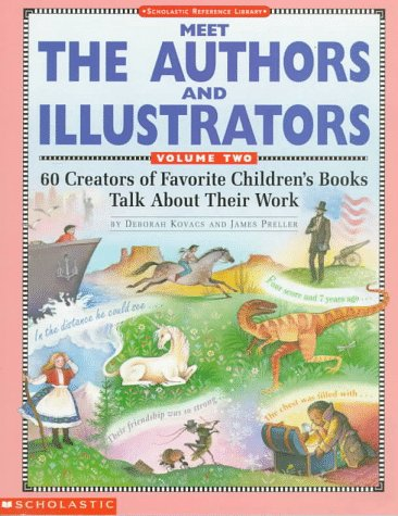 Meet the Authors and Illustrators: Volume 2 (Grades K-6) (0590492373) by Deborah Kovacs; James Preller