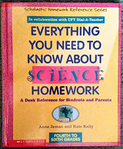 Everything You Need to Know About Science Homework (Scholastic Homework Reference) (0590493566) by Anne Zeman; Kate Kelly