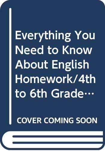 Everything You Need to Know About English Homework/4th to 6th Grades (Scholastic Homework Reference Series) (0590493604) by Anne Zeman; Kate Kelly