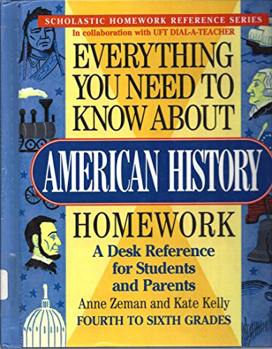 Everything You Need to Know About American History Homework (Homework Reference): Zeman, Anne; ...