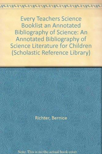 Every Teachers Science Booklist an Annotated Bibliography: Bernice Richter; Pamela