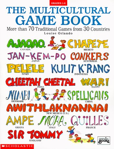 The Multicultural Game Book (Grades 1-6): Louise Orlando