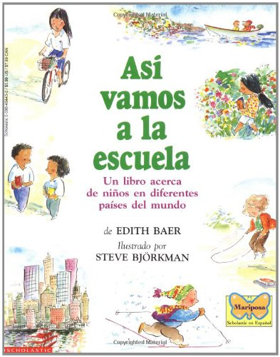 9780590494434: Asi Vamos a la Escuela: (Spanish Language Edition of This Is the Way We Go to School) (Mariposa)