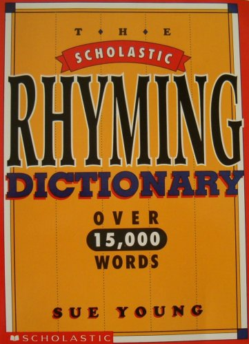The Scholastic Rhyming Dictionary, Over 15,000 Words