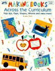 9780590496476: Making Books Across the Curriculum: Pop Ups, Flaps, Shapes, Wheels and Many More