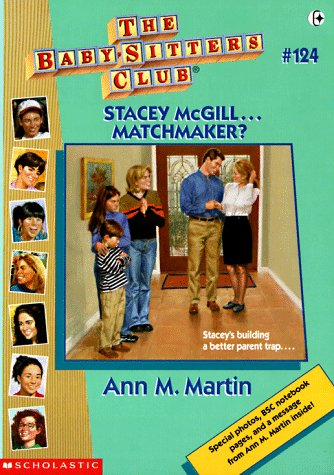 Stacey McGill...Matchmaker? with Other (Baby-Sitters Club, No.124): Martin, Ann Matthews