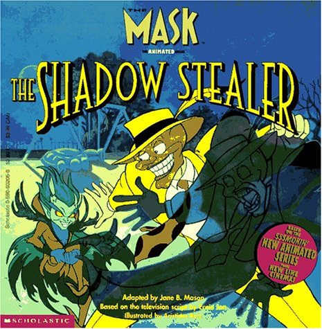 9780590502054: The Shadow Stealer (The Mask the Animated Series)