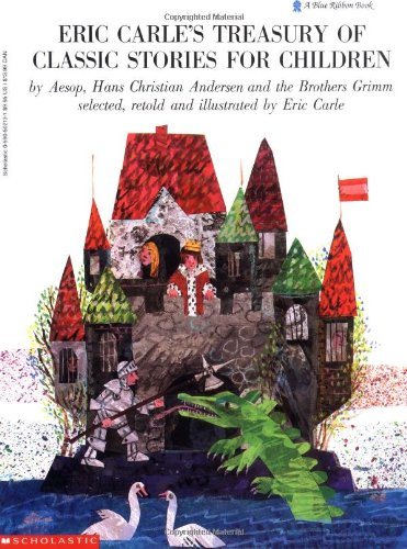 9780590502139: Eric Carle's Treasury of Classic Stories for Children by Aesop, Hans Christian Andersen, and the Brothers Grimm (A Blue Ribbon Book)