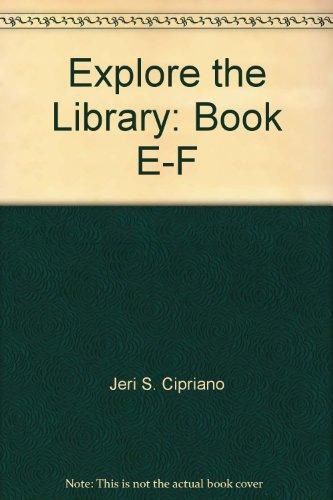 Explore the Library: Book E-F: Jeri S. Cipriano