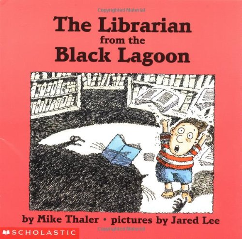 The Librarian from the Black Lagoon: Mike Thaler, Jared Lee (Illustrator)