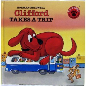 9780590503587: Clifford takes a trip (Clifford, the big red dog)