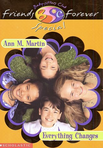 Everything Changes (Baby-Sitters Club Friends Forever Super Special, 1): Martin, Ann M.