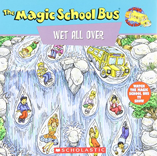 9780590508339: The Magic School Bus Wet All Over: A Book About The Water Cycle