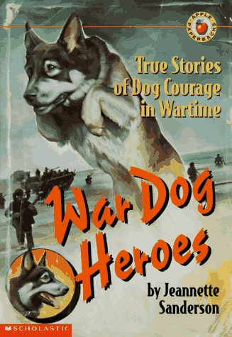 9780590509541: War Dog Heroes: True Stories of Dog Courage in Wartime