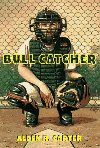 Bull Catcher: Carter, Alden R.