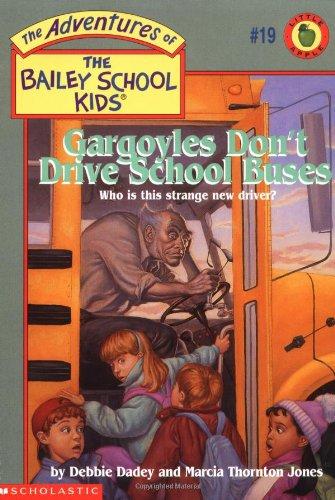 9780590509619: Gargoyles Don't Drive School Buses (Adventures of the Bailey School Kids)