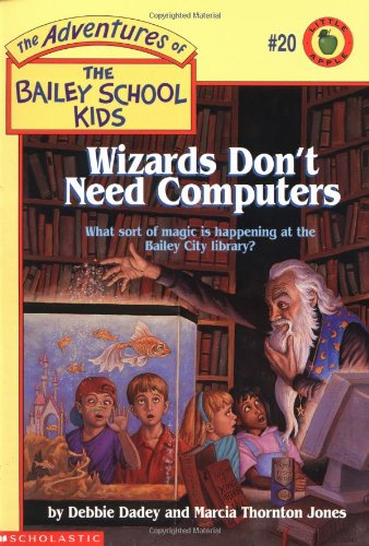 9780590509626: Wizards Don't Need Computers (The Adventures of the Bailey School Kids, #20)