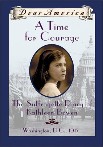 9780590511414: A Time For Courage: The Suffragette Diary of Kathleen Bowen, Washington, D.C. 1917 (Dear America Series)