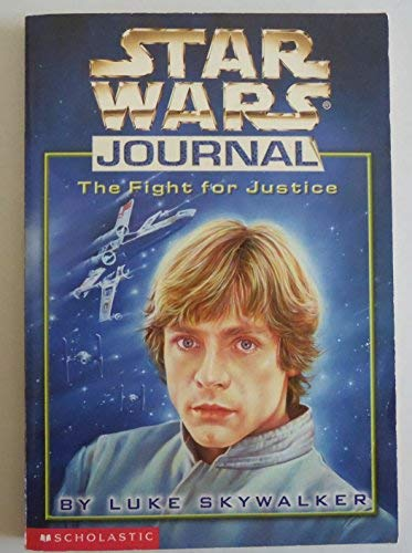 Star Wars Journal The Fight for Justice: Peel, John