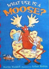 9780590512718: What Use is a Moose?
