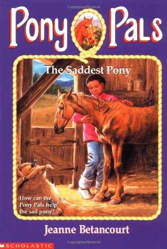 The Saddest Pony (Pony Pals, No. 18): Jeanne Betancourt; Illustrator-Vivien
