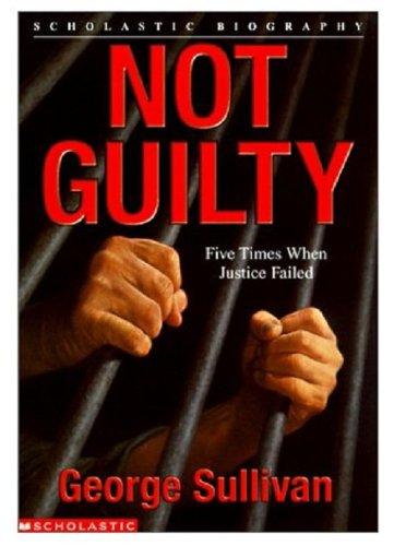 Not Guilty: Sullivan, George E.
