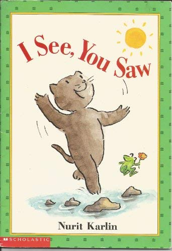 I See, You Saw (My First I Can Read Books) (9780590516396) by Nurit Karlin