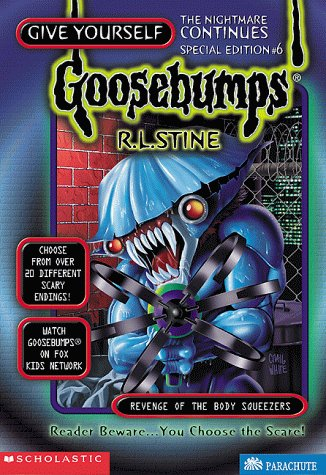 Revenge Of The Body Squeezers (Give Yourself Goosebumps Special) (0590516744) by Stine, R.L.