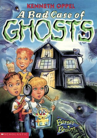 A Bad Case of Ghosts: Oppel, Kenneth