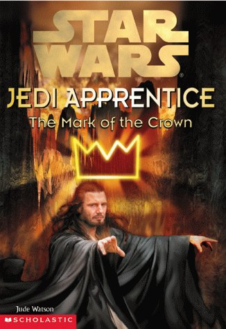 The Mark of the Crown (Star Wars: Jedi Apprentice, Book 4) (0590519344) by Jude Watson