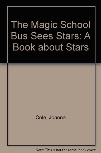 9780590521024: The Magic School Bus Sees Stars: A Book About Stars