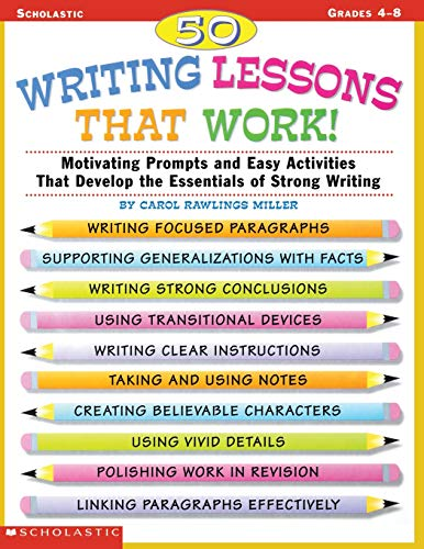 9780590522120: 50 Writing Lessons That Work!: Motivating Prompts and Easy Activities That Develop the Essentials of Strong Writing (Grades 4-8)