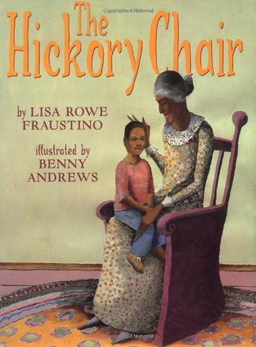 The Hickory Chair (SIGNED): Fraustino, Lisa Rowe