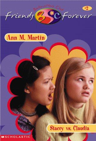 Stacey Vs. Claudia (Best Friends Forever): Martin, Ann Matthews