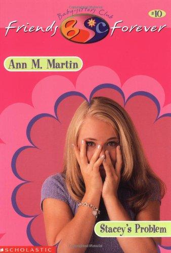 Stacey's Problem (Baby-Sitters Club Friends Forever): Martin, Ann Matthews