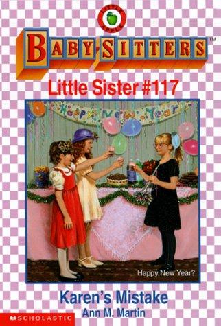 Karen's Mistake (Baby-Sitters Little Sister, No. 117): Martin, Ann Matthews