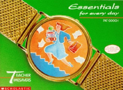 Essentials for Every Day (Teacher Timesavers): Pat Gooch, Janice